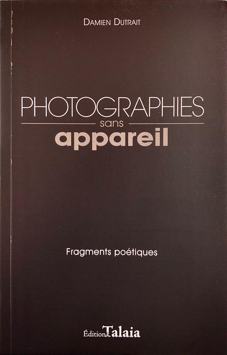 Photographies sans appareil